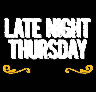 Late Night Thursday